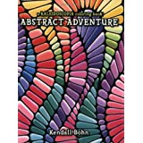 A Kaleidoscopia Coloring Book: Abstract Adventure