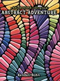 img - for Abstract Adventure: A Kaleidoscopia Coloring Book book / textbook / text book