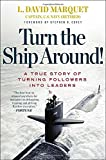 img - for Turn the Ship Around!: A True Story of Turning Followers into Leaders book / textbook / text book
