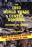 img - for The 1993 World Trade Center Bombing: Foresight and Warning book / textbook / text book