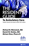 Residents Guide to Ambulatory Care, 6th ed.