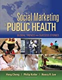 Social Marketing for Public Health: Global Trends and Success Stories (0763757977) by Cheng, Hong