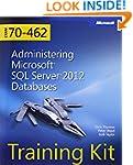 Training Kit (Exam 70-462): Administe...