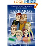 The Last Slice of Space Chronicles: Lark Arias