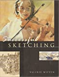 img - for Successful Sketching - Art, Drawing (Beginner Level) Paperback - First Paperback Edition 2001 book / textbook / text book
