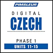 Czech Phase 1, Unit 11-15: Learn to Speak and Understand Czech with Pimsleur Language Programs |  Pimsleur