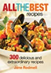 All the Best Recipes: 300 Delicious a...
