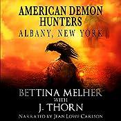 Albany, New York: An American Demon Hunters Novella | J. Thorn, Bettina Melher