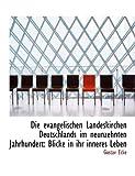 img - for Die Evangelischen Landeskirchen Deutschlands Im Neunzehnten Jahrhundert: Blicke in Ihr Inneres Leben book / textbook / text book