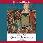 Queen Isabella: Treachery, Adultery, and Murder in Medieval England Hörbuch von Alison Weir Gesprochen von: Lisette Lecat