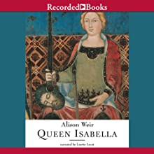 Queen Isabella: Treachery, Adultery, and Murder in Medieval England Audiobook by Alison Weir Narrated by Lisette Lecat