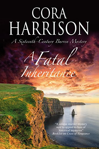 A Fatal Inheritance: A Celtic historical mystery set in 16th century Ireland (A Burren Mystery) PDF