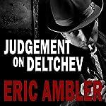 Judgement on Deltchev | Eric Ambler