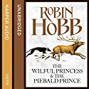 The Wilful Princess and the Piebald Prince Audiobook by Robin Hobb Narrated by Rachel Atkins