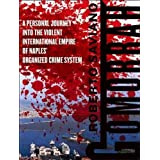 Gomorrah: A Personal Journey Into the Violent International Empire of Naples' Organized Crime System ~ Roberto Saviano