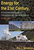 Roy L. Nersesian Energy for the 21st Century: A Comprehensive Guide to Conventional and Alternative Sources