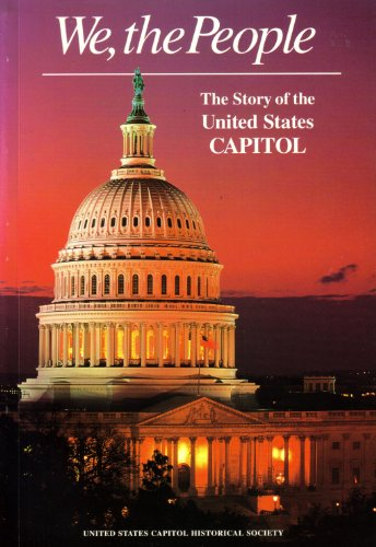 We, the People: The Story of the United States Capitol : Its Past and Its Promise