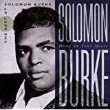 Home In Your Heart:  The Best Of ~ Solomon Burke