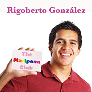 The Mariposa Club | [Rigoberto Gonzalez]
