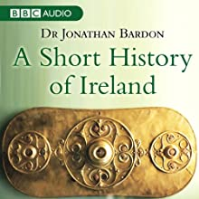A Short History of Ireland (       UNABRIDGED) by Jonathan Bardon