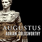 Augustus: First Emperor of Rome | [Adrian Goldsworthy]