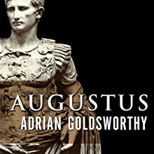 Augustus: First Emperor of Rome (       UNABRIDGED) by Adrian Goldsworthy Narrated by Derek Perkins