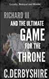 Richard III and the ultimate game for the throne