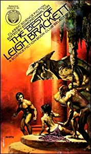 The Best of Leigh Brackett (A Del Rey Book) by Leigh Brackett and Edmond Hamilton