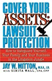 Cover Your Assets: Lawsuit Protection: How to Safeguard Yourself, Your Family, and Your Business in the Litigation Jungle