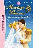 Mariage de Princesse 06 - Le mariage de Cendrillon