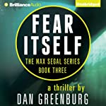 Fear Itself: Max Segal, Book 3 | Dan Greenburg