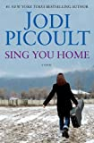Jodi Picoult Sing You Home by Jodi Picoult