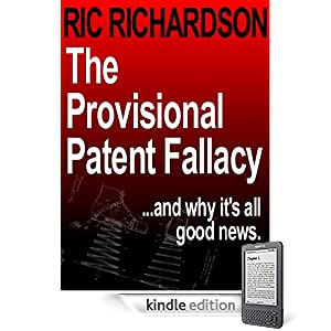 The Provisional Patent Fallacy and why its all good news