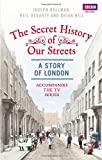 Joseph Bullman The Secret History of Our Streets: London