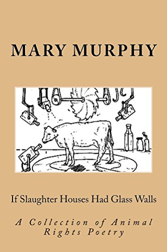 If Slaughter Houses Had Glass Walls: A Collection of Animal Rights Poetry (Slaughterhouse Glass House compare prices)