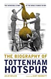 img - for The Biography of Tottenham Hotspur book / textbook / text book