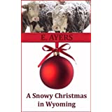 A Snowy Christmas in Wyoming (Creed's Crossing Book 1) ~ E. Ayers