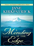 A Mending at the Edge (Thorndike Christian Historical Fiction) (1410408531) by Kirkpatrick, Jane