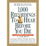 1,000 Recordings to Hear Before You Die (1,000 Before You Die) ~ Tom Moon