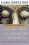 Awakening the Buddha Within: Eight Steps to Englightenment - Tibetan Wisdom for the Western World (0553505378) by Das, Lama Surya