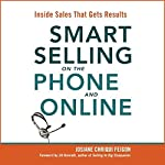 Smart Selling on the Phone and Online: Inside Sales That Gets Results   Josiane Chriqui Feigon