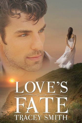 Love's Fate (Love Trilogy #1) by Tracey Smith