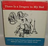 There Is a Dragon in My Bed and Other Useful Phrases in French and English