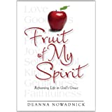 Fruit of My Spirit ~ Deanna Nowadnick