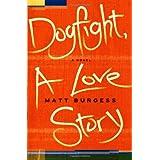 Dogfight, A Love Story ~ Matt Burgess