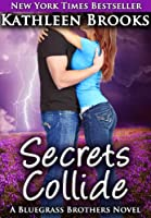 Secrets Collide (Bluegrass Brothers Book 5)