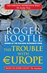 The Trouble With Europe:Third Edition...