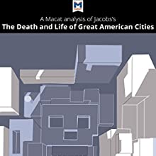A Macat Analysis of Jane Jacobs's The Death and Life of Great American Cities Audiobook by Ryan Moore Narrated by  Macat.com