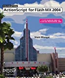 Foundation ActionScript for Macromedia Flash MX 2004 (1590593057) by Sham Bhangal