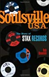 Rob Bowman Soulsville U.S.A.: The Story of Stax Records